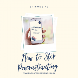 How to Stop Procrastinating about your Photos